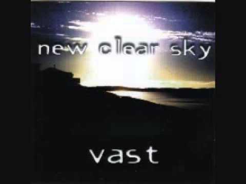 New Clear Sky - Vast