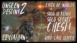 UNSEEN DESTINY 2: Glitch Solo to Argos / Solo Secret Chest - Eater of Worlds Raid Lair Glitch