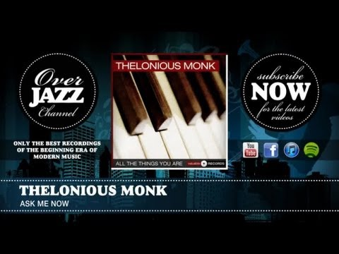 Thelonious Monk - Ask Me Now (1951)
