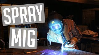 🔥Beginners Guide to Spray MIG Welding