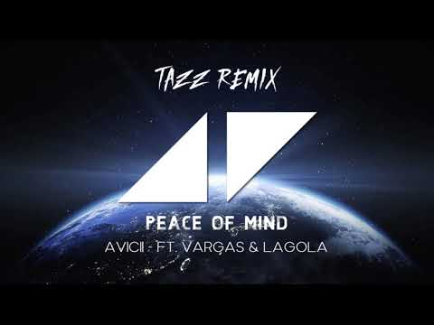 AVICII - Peace of Mind (TAZZ REMIX)