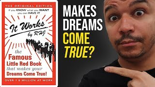It Works Book Review - The Famous Little Red Book That APPRANTELY Makes Dreams Come True?