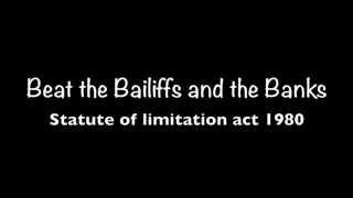 limitation act 1980 Beat the Bailiffs and the Banks