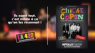 LES CHICHE CAPON - LA 432 - à partir du 22 octobre 2015 @ APOLLO THÉÂTRE, PARIS