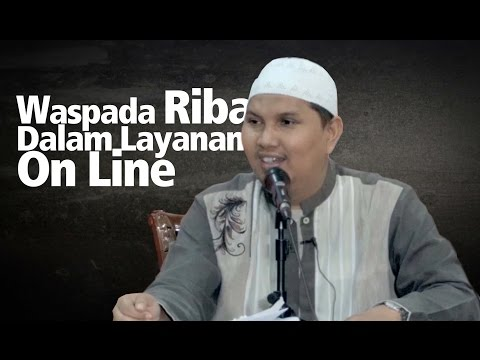Waspada Riba Dalam Layanan On Line - Ustadz Dr.Erwandi Tarmizi.M.A
