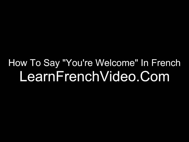 You're Welcome in French