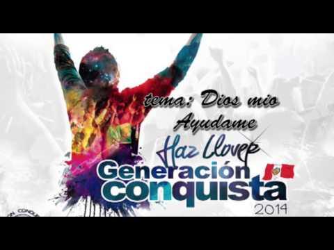 GENERACION CONQUISTA - Dios Mio Ayudame - VOLUMEN 2 (PRIMICIA 2014)