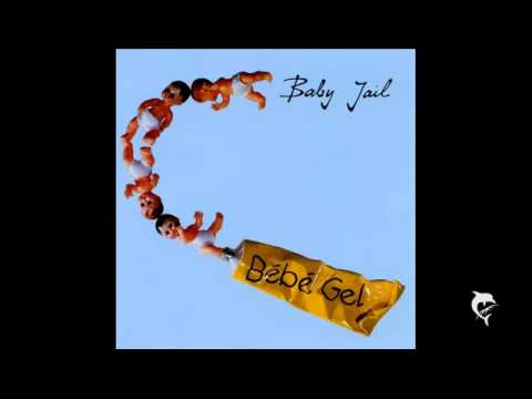Baby Jail - Jede Tag
