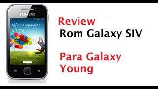 Review| Rom Galaxy S4 Para Galaxy Young