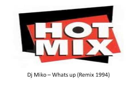 Dj Miko   Whats up Remix 1994