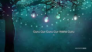 "RENEW YOUR BODY MIND SPIRIT with ""Guru Gur Guru Gur Wahe Guru"" Mantra 