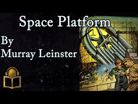 Space Platform by Murray Leinster. read by Mark Nelson. complete unabridged audiobook