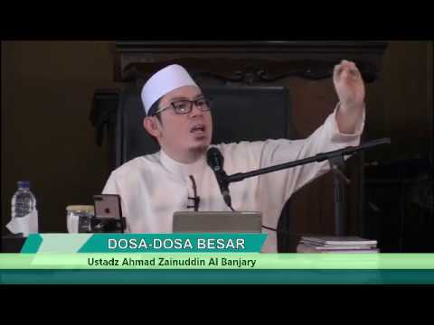 DOSA-DOSA BESAR - Ustadz Ahmad Zainuddin Al Banjary, Lc