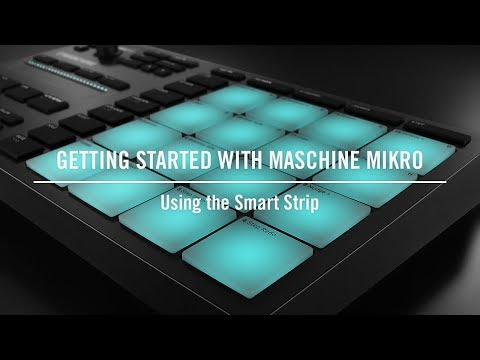 Using the Smart Strip on MASCHINE MIKRO | Native Instruments
