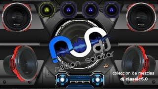 CLASICOS DEL REGGAETON mix DJ nelson salazar