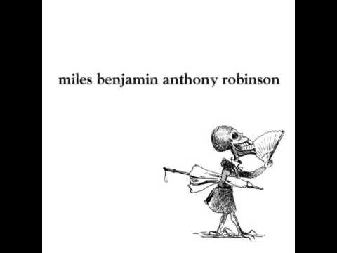 Miles Benjamin Anthony Robinson - More Than A Mess