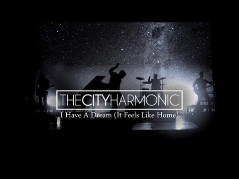 City Harmonic - I Have A Dream It Feels Like Home