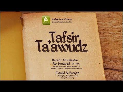Tafsir Ta'awudz #3 | Ustadz Abu Haidar As-Sundawy حفظه الله