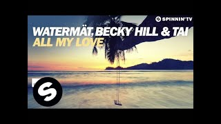 Watermat & TAI feat. Becky Hill – All My Love