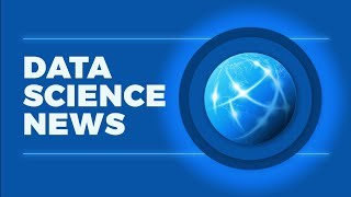 DATA SCIENCE NEWS - FRAUD, MEDICINE, CYBER SECURITY