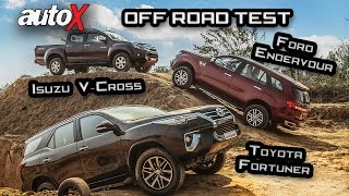 New Toyota Fortuner VS Ford Endeavour + Isuzu D-Max V-Cross | Off-Road Comparison | autoX