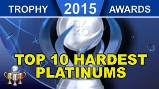 2015 Trophy Awards ► Top 10 Hardest PS4 Platinum Trophies of 2015