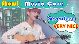 [HOT] Seventeen - VERY NICE(Acoustic Ver), ??? - ?? NICE (???? ver.) Show Music core 20160917