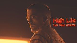 Hot Take Cinema: High Life