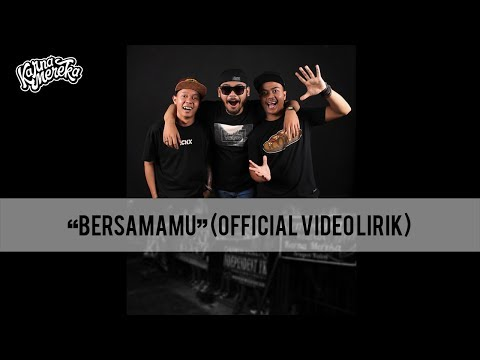 KARNAMEREKA - BERSAMAMU ( Official video Lirik )