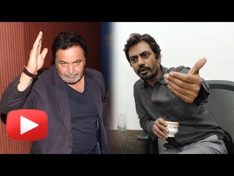 Watch Rishi Kapoor Lose His Temper On Nawazuddin Siddiqui - MUST WATCH