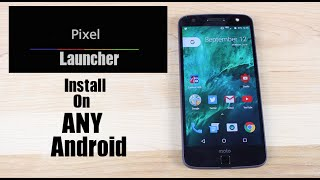How To Install Leaked Pixel Launcher To ANY ANDROID!
