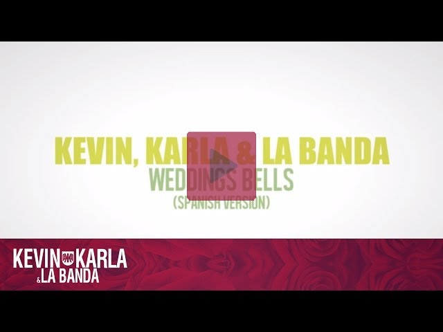 Weddings Bells (Spanish Version) - Kevin Karla & La Banda (Lyric Video)