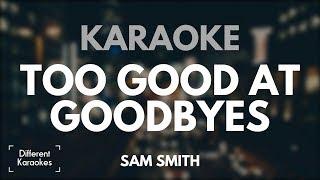 Download Lagu Sam Smith - Too Good At Goodbyes (Karaoke/Instrumental) Gratis STAFABAND