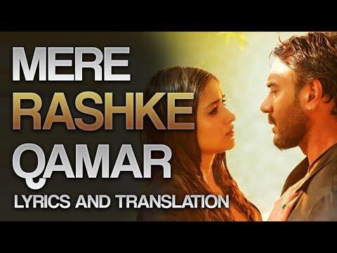 MERE RASHKE QAMAR - FULL LYRICS AND TRANSLATION - Baadshaho - RAHAT FATEH ALI KHAN 2017