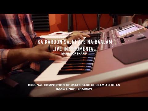 Ka Karoon Sajni Aye Na Baalam Live Instrumental Mahroof Sharif 2015 HD