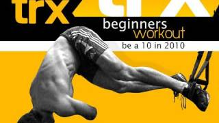 """TRX- Beginners Workout """"Be a 10 in 2010"""""""
