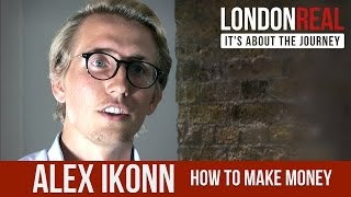 Alex Ikonn - How To Make Money $ $ $  | London Real