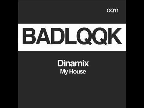 DINAMIX - MY HOUSE (ORIGINAL MIX)