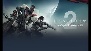 Destiny 2 Open Beta LowSpecGameplay Dual Core+3gb ram+GT610