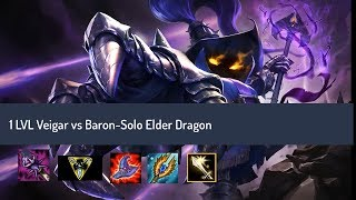 1 Level Veigar Solo Baron and Solo Elder Dragon