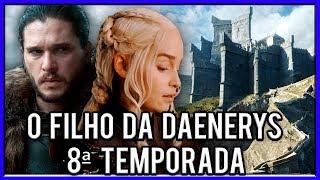 O Filho da Daenerys Nascerá em Pedra do Dragão na 8ª Temporada de Game Of Thrones!?