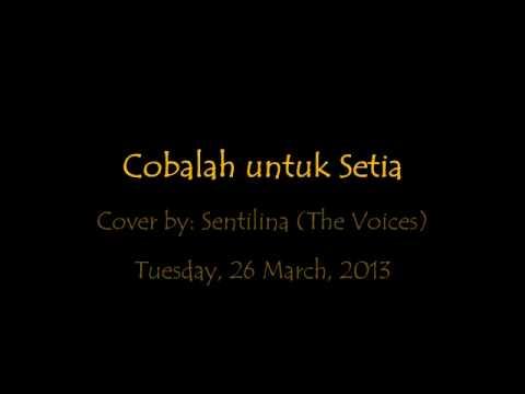 Cobalah Untuk Setia - Kris Dayanti (cover By Sentilina) video