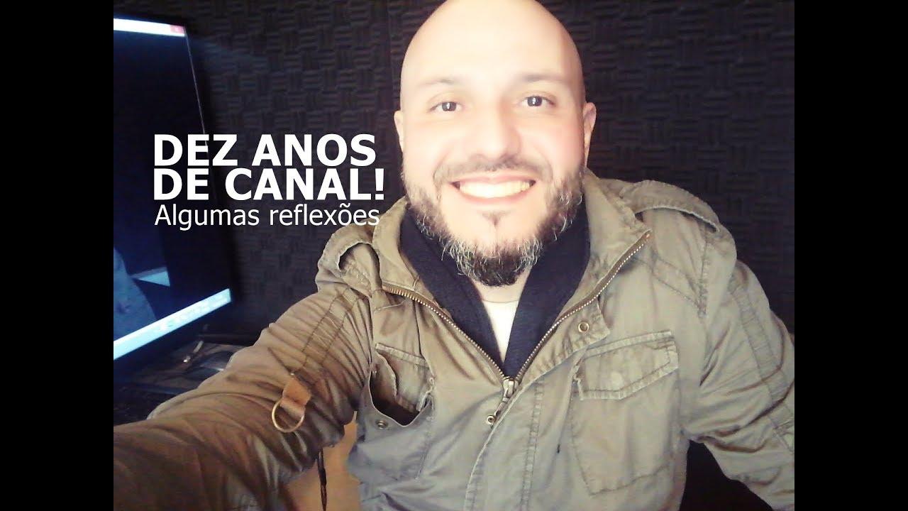 10 anos do meu canal! Algumas reflexões - Flavio Siqueira
