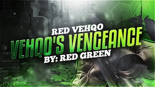 Red Vehqo: Vehqo's Vengeance - By: Red Green