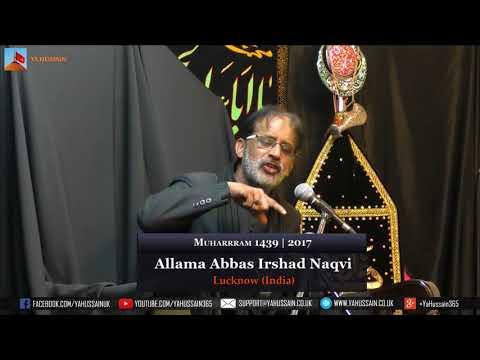 10th Muharram 1439 | 2017 - Allama Abbas Irshad Naqvi (Lucknow) - Northampton (UK)