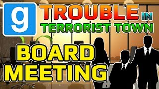 Annual Board Meeting (Garry's Mod Trouble In Terrorist Town)