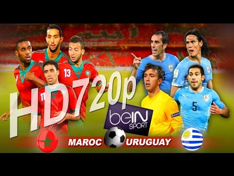 MOROCCO VS URUGUAY 2015 720pHD beIN SPORTS المغرب/الأوروغواي