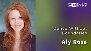 Aly Rose   Dance Without Boundaries   NYU Shanghai