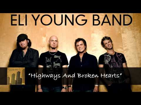 Highways And Broken Hearts - Eli Young Band