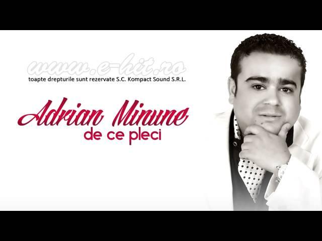 Adrian Minune - De ce pleci Manele Noi 2013 HIT